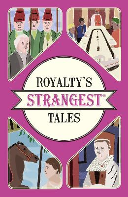 Royalty's Strangest Tales by Geoff Tibballs