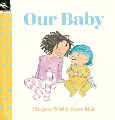 Our Baby by Margaret Wild