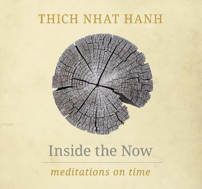 Inside The Now by Thich Nhat Hanh