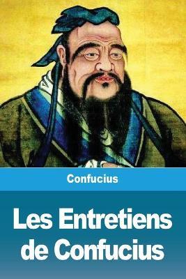 Les Entretiens de Confucius by Confucius