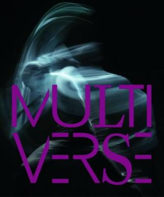 Multiverse - Art, Dance, Design, Technology - The Emergent Creation by Anna Yudina