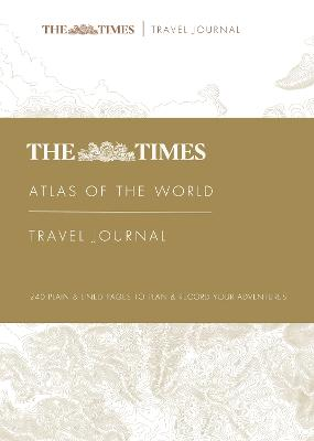 The Times Atlas of the World Travel Journal by Times Atlases