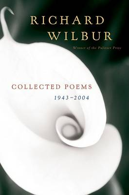 Collected Poems 1943-2004 by Richard Wilbur