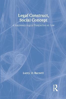 Legal Construct, Social Concept by Larry Barnett