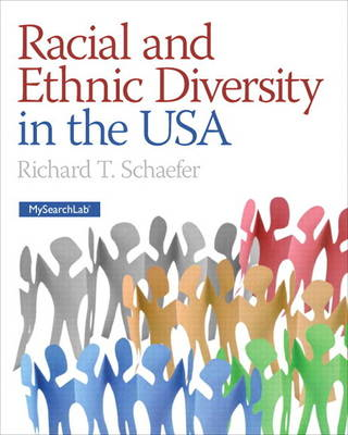 Racial and Ethnic Diversity in the USA Plus New MySocLab with Etext -- Access Card Package by Richard T. Schaefer