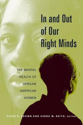 In and Out of Our Right Minds: The Mental Health of African American Women book