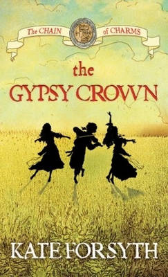 Gypsy Crown by Kate Forsyth