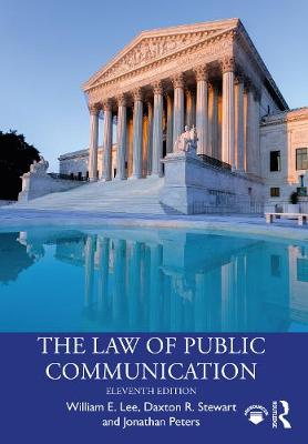 The Law of Public Communication, 11th Edition book
