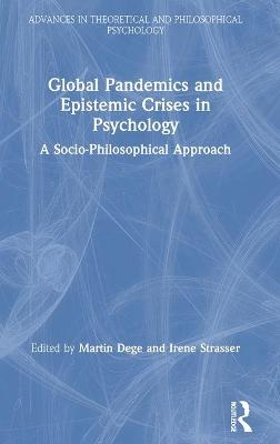 Global Pandemics and Epistemic Crises in Psychology: A Socio-Philosophical Approach book