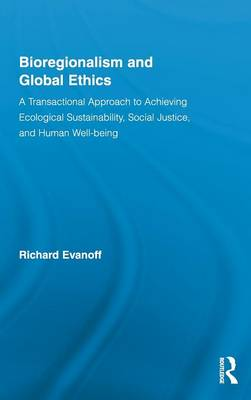 Bioregionalism and Global Ethics book