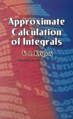 Approximate Calculation of Integrals by Vladimir Ivanovich Krylov