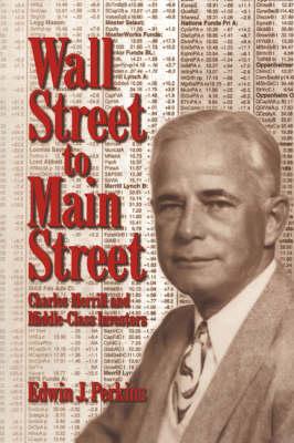 Wall Street to Main Street by Edwin J. Perkins