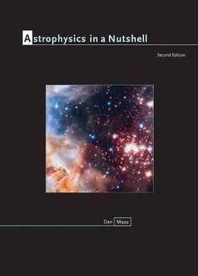 Astrophysics in a Nutshell by Dan Maoz