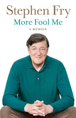 More Fool Me by Stephen Fry