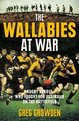 Wallabies at War by Greg Growden