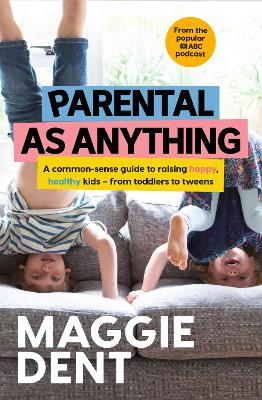 Parental As Anything by Maggie Dent