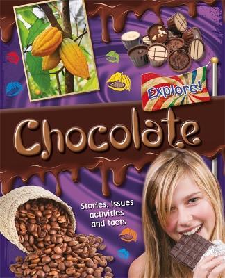 Explore!: Chocolate by Liz Gogerly