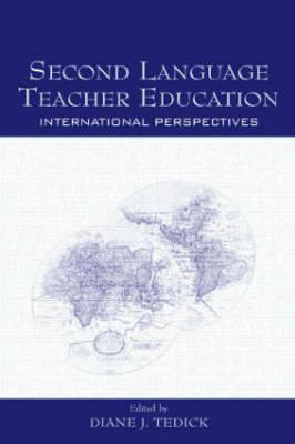 Second Language Teacher Education by Diane J. Tedick