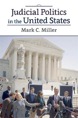 Judicial Politics in the United States by Mark Crispin Miller