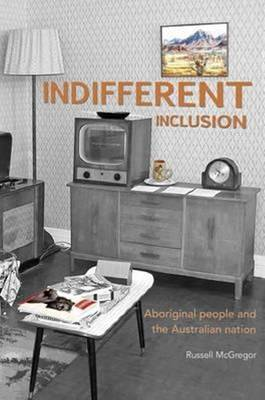 Indifferent Inclusion by Russell McGregor