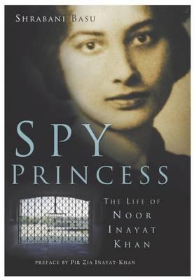 Spy Princess by Shrabani Basu