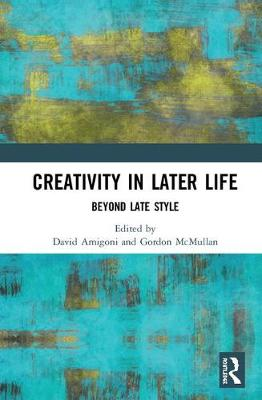 Creativity in Later Life by David Amigoni