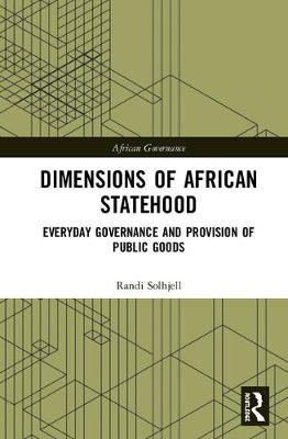 Dimensions of African Statehood: Everyday Governance and Provision of Public Goods book