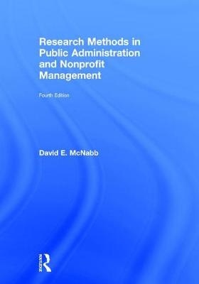 Research Methods in Public Administration and Nonprofit Management by David E. McNabb