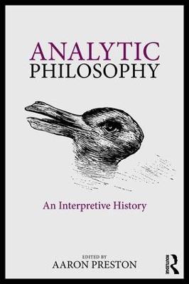 Analytic Philosophy: An Interpretive History by Aaron Preston