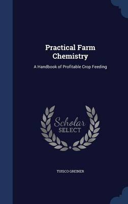Practical Farm Chemistry by Tuisco Greiner