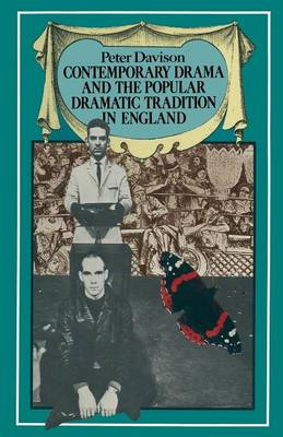 Contemporary Drama and the Popular Dramatic Tradition in England by Peter Davison