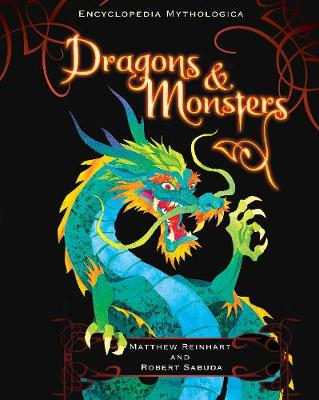 Encyclopedia Mythologica: Dragons and Monsters by Matthew Reinhart