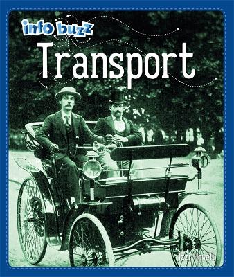 Info Buzz: History: Transport by Izzi Howell