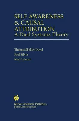 Self-Awareness & Causal Attribution by Thomas Shelley Duval
