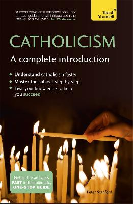 Catholicism: A Complete Introduction: Teach Yourself by Peter Stanford