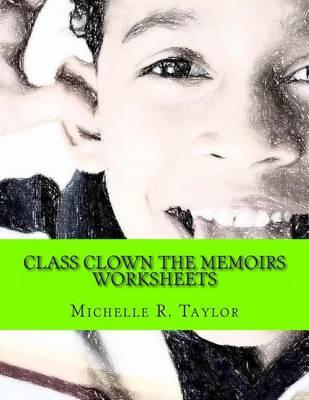Class Clown the Memoirs by Michelle / R Taylor