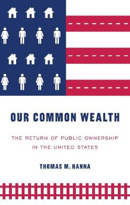 Our Common Wealth by Thomas M. Hanna