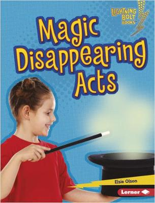 Magic Disappearing Acts by Elsie Olson