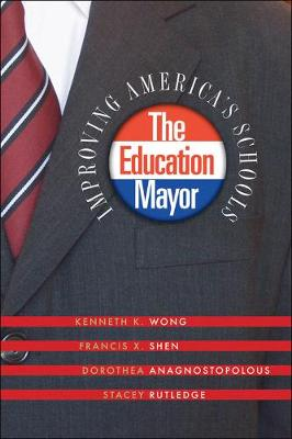 The Education Mayor by Kenneth K. Wong