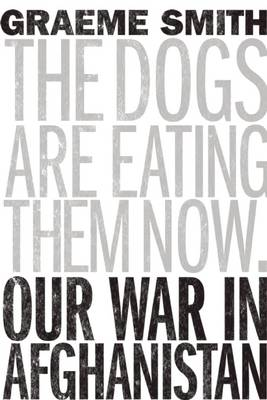 Dogs Are Eating Them Now by Graeme Smith