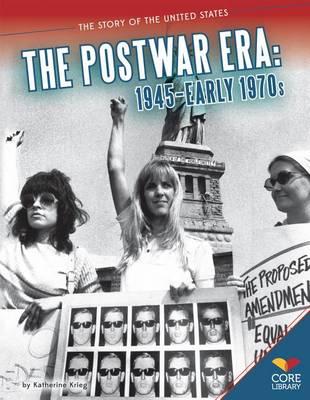 The Postwar Era: 1945-Early 1970s by Katherine Krieg
