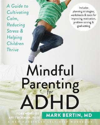 Mindful Parenting for ADHD by Mark Bertin
