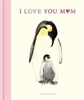 I Love You Mum by Liz Temperley