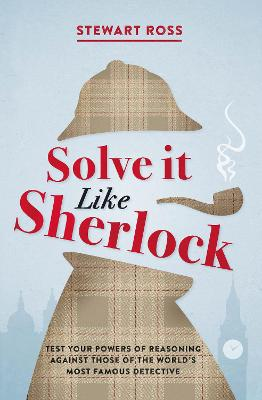Solve it Like Sherlock by Stewart Ross