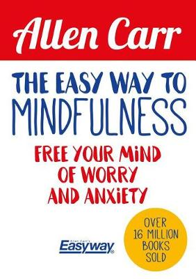 Easy Way to Mindfulness by Allen Carr