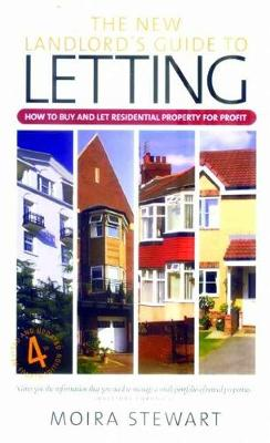 The New Landlord's Guide Letting 4th Edition by Moira Stewart