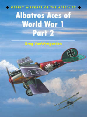 Albatros Aces of World War 1 Part 2  v. 2 by Greg VanWyngarden