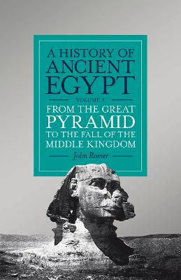 The History of Ancient Egypt, Volume 2 by John Romer