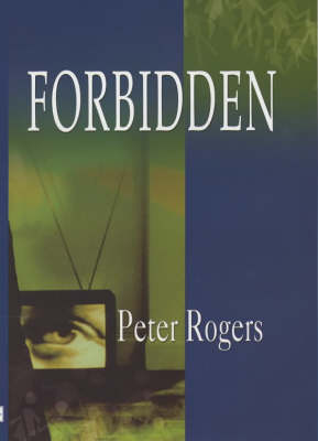 Forbidden by Peter Rogers