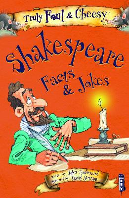 Truly Foul and Cheesy William Shakespeare Facts and Jokes Book by John Townsend
